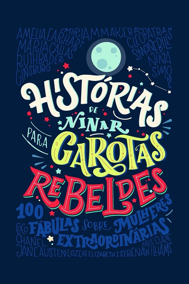 Histórias de Ninar Garotas Rebeldes: um conto de fadas moderno que é sucesso no mundo inteiro
