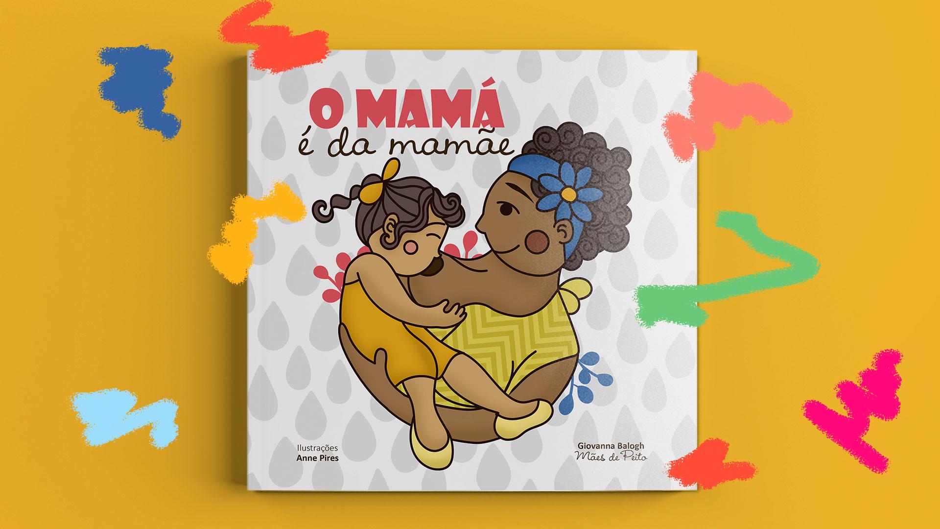 'O Mamá é da Mamãe': um livro infantil divertido que fala sobre o desmame